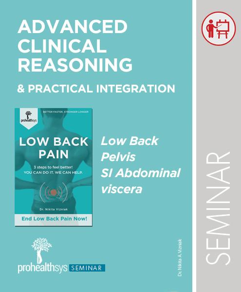 Seminar - Advanced Clinical Reasoning - Low Back, Pelvis, SI Abdominal Viscera