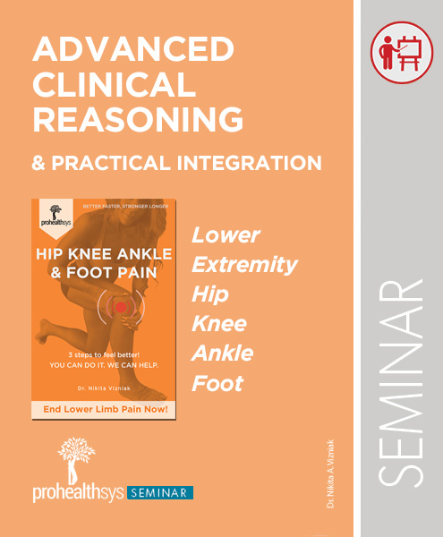 Seminar - Advanced Clinical Reasoning - Lower Extremity, Hip, Knee, Ankle, Foot